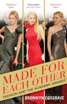Image for Made for each other  : fashion and the Academy Awards