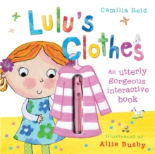 Lulu's clothes  : an utterly gorgeous interactive book
