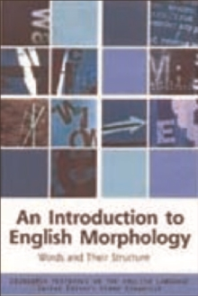 Image for An introduction to English morphology: words and their structure