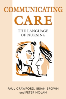 Image for Communicating care  : the language of nursing