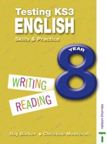 Image for Testing KS3 English  : skills & practiceYear 8: Writing, reading