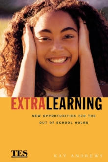 Image for Extra learning  : new opportunities for the out of school hours