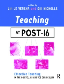 Image for Teaching at post-16  : effective teaching in the A-level, AS and VCE curriculum