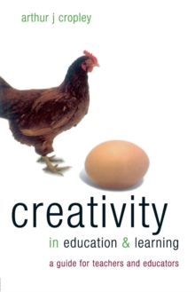 Image for Creativity in education & learning  : a guide for teachers and educators