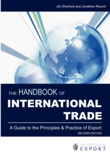 Image for The handbook of international trade  : a guide to the principles and practice of export