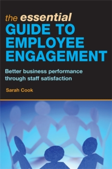 Image for The essential guide to employee engagement  : better business performance through staff satisfaction