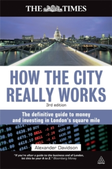 Image for How the city really works  : the definitive guide to money and investing in London's square mile