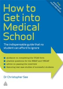 How to get into medical school  : the indispensable guide that no student can afford to ignore - See, Christopher