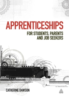Apprenticeships  : for students, for parents, for job seekers - Dawson, Dr. Catherine