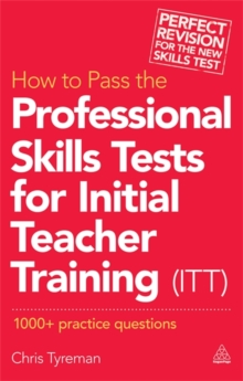 Image for How to pass the professional skills tests for Initial Teacher Training (ITT)  : 1000+ practice questions