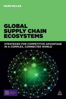 Image for Global Supply Chain Ecosystems: Strategies for Competitive Advantage in a Complex, Connected World