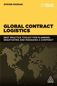 Image for Global contract logistics: best practice toolkit for planning, negotiating and managing a contract