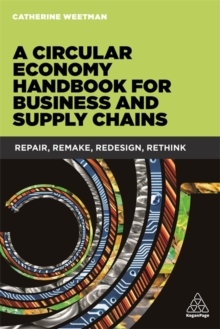 Image for A circular economy handbook for business and supply chains  : repair, remake, redesign, rethink