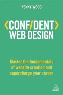 Image for Confident web design  : master the fundamentals of website creation and supercharge your career