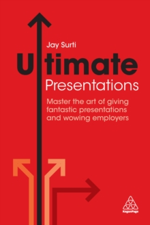 Image for Ultimate presentations: master the art of giving fantastic presentations and wowing employers
