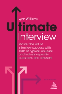 Image for Ultimate interview: master the art of interview success with 100s of typical, unusual and industry-specific questions and answers