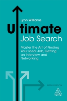 Ultimate job search  : master the art of finding your ideal job, getting an interview and networking - Williams, Lynn
