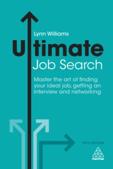 Image for Ultimate job search: master the art of finding your ideal job, getting an interview and networking