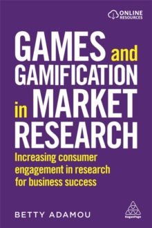Image for Games and gamification in market research  : increasing consumer engagement in research for business success