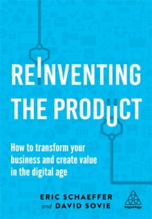 Image for Reinventing the product  : how to transform your business and create value in the digital age