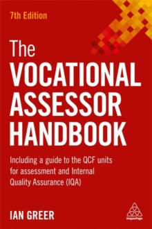 Image for The vocational assessor handbook  : including a guide to the QCF units for assessment and internal quality assurance (IQA)