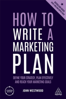 Image for How to write a marketing plan  : define your strategy, plan effectively and reach your marketing goals