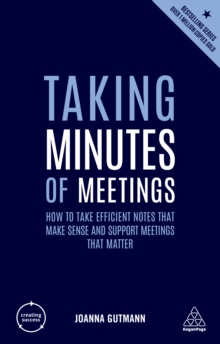 Image for Taking minutes of meetings: how to take efficient notes that make sense and support meetings that matter