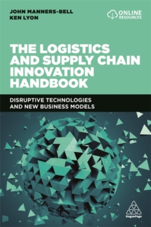 Image for The logistics and supply chain innovation handbook  : disruptive technologies and new business models