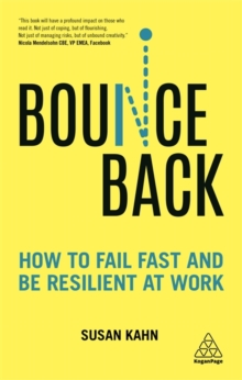 Image for Bounce back  : how to fail fast and be resilient at work