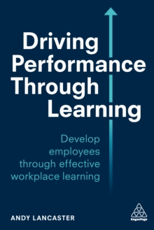 Image for Driving performance through learning: develop employees through learning in the flow of work
