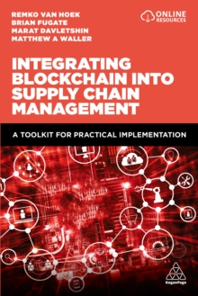 Image for Integrating blockchain into supply chain management: a toolkit for practical implementation