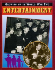Image for Growing up in World War Two: Entertainment