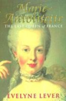 Image for Marie Antoinette  : the last queen of France