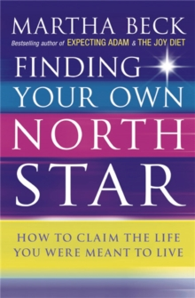 Image for Finding your own north star  : how to claim the life you were meant to live