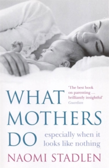 Image for What mothers do  : especially when it looks like nothing