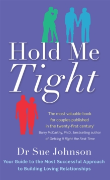 Image for Hold me tight  : your guide to the most successful approach to building loving relationships
