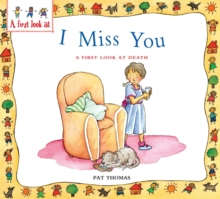 Image for I miss you  : a first look at death