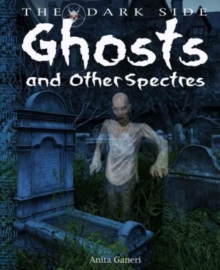 Image for Ghosts and other spectres  : a book of monstrous beings from the dark side of myths and legends around the world