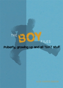 Image for The boy files  : puberty, growing up and all that stuff