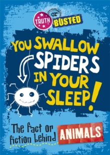 Image for You swallow spiders in your sleep!  : the fact or fiction behind animals