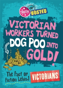 Image for Victorian workers turned dog poo into gold!  : the fact or fiction behind Victorians