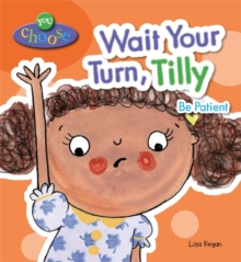 Image for Wait your turn, Tilly, be patient