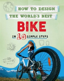Image for How to design the world's best bike  : in 10 simple steps