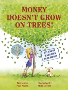 Image for Money doesn't grow on trees!