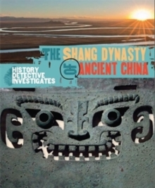 The Shang dynasty of ancient China - Barker, Geoffrey