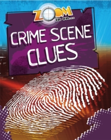 Image for Zoom in on ... crime scene clues