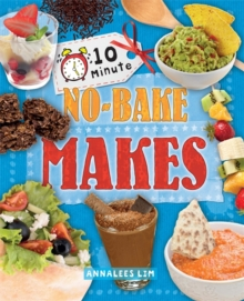 10 minute no-bake makes - Lim, Annalees