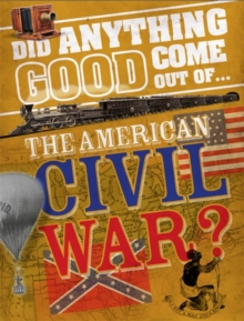Image for Did anything good come out of...the American Civil War?