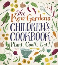 The Kew Gardens children's cookbook - Craig, Caroline