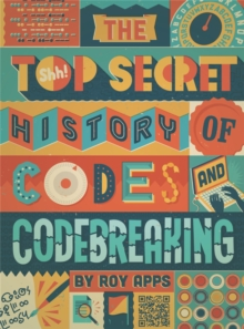 Image for The top secret history of codes and code breaking